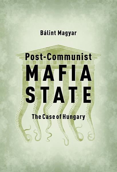 Download Post Communist Mafia State Book