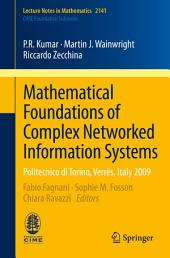 Mathematical Foundations of Complex Networked Information Systems: Politecnico di Torino, Verrès, Italy 2009