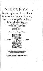 Sermonum decades quinque de potissimis christianae religionis capitibus