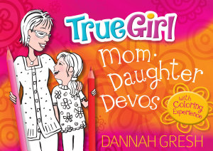 True Girl Mom Daughter Devos PDF