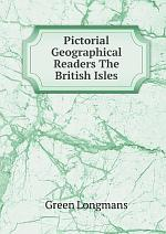 Pictorial Geographical Readers The British Isles