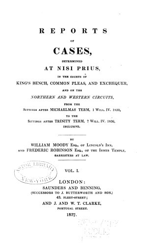 Reports of Cases  Determined at Nisi Prius  in the Courts of King s Bench  Common Pleas  and Exchequer