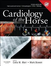 Cardiology of the Horse E-Book: Edition 2