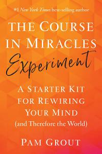 The Course in Miracles Experiment Book