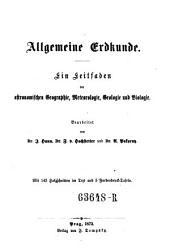 Allgemeine Erdkunde: eine Leitfaden der astronomischen Geographie, Meteorologie, Geologie und Biologie