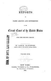 Reports of Cases Argued and Determined in the Circuit Court of the United States for the Second Circuit: Volume 18