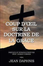 Coup d'Œil Sur la Doctrine de la Grâce