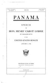 Panama: Speech of Hon. Henry Cabot Lodge ... in the United States Senate January 5, 1904