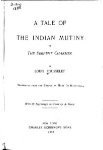 A Tale of the Indian Mutiny  Or  The Serpent Charmer Book