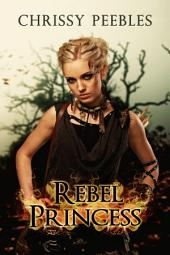 Rebel Princess - Book 2