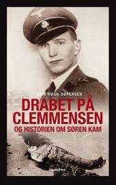 Drabet på Clemmensen: Og historien om Søren Kam