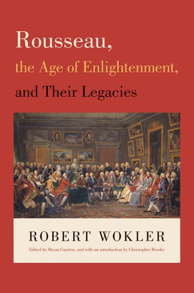 Download Rousseau  the Age of Enlightenment  and Their Legacies Book