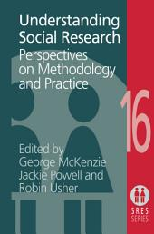Understanding Social Research: Perspectives on Methodology and Practice