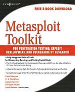 Metasploit Toolkit for Penetration Testing, Exploit Development, and Vulnerability Research