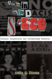 Zines in Third Space: Radical Cooperation and Borderlands Rhetoric