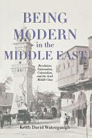 Being Modern in the Middle East PDF