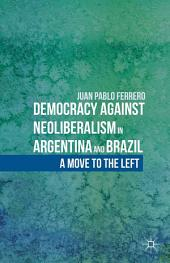 Democracy against Neoliberalism in Argentina and Brazil: A Move to the Left