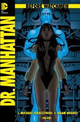 Before Watchmen  Band 7  Dr  Manhattan PDF