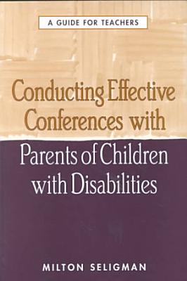 Conducting Effective Conferences with Parents of Children with Disabilities