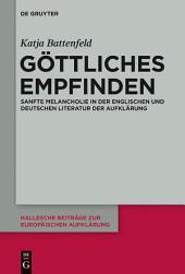 Göttliches Empfinden: Sanfte Melancholie in der englischen und deutschen Literatur der Aufklärung