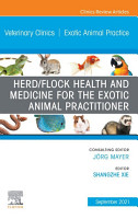 Herd Flock Health and Medicine for the Exotic Animal Practitioner  An Issue of Veterinary Clinics of North America  Exotic Animal Practice  E Book PDF