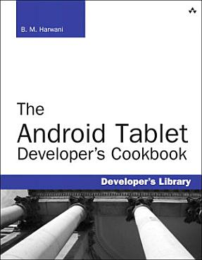 The Android Tablet Developer s Cookbook PDF