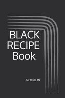 BLACK RECIPE Book To Write In
