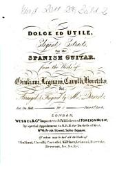 Dolce ed utile: elegante extracts for the Spanish guitar : from the works of Giuliani, Legnani, Carulli, Horetzky & c. ¬A rondocino, Volume 6