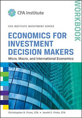 Economics for Investment Decision Makers Workbook