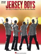 Jersey Boys - Vocal Selections (Songbook): The Story of Frankie Valli & The Four Seasons Vocal Selections