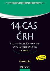 14 Cas de GRH - 2e éd.: Etudes de cas d'entreprises avec corrigés détaillés