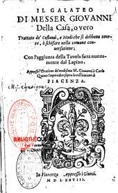 Il galateo di Messer Giovanni Della Casa, overo trattato de Costumi, e modi che si debbono tenere, o schiafare nella comune conversatione
