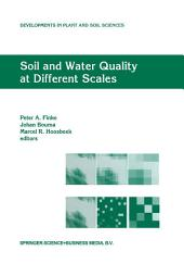 "Soil and Water Quality at Different Scales: Proceedings of the Workshop ""Soil and Water Quality at Different Scales"" held 7–9 August 1996, Wageningen, The Netherlands"