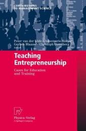 Teaching Entrepreneurship: Cases for Education and Training