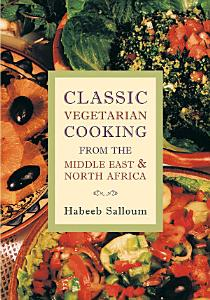 Classic Vegetarian Cooking from the Middle East and North Africa Book