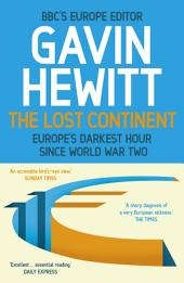 The Lost Continent: The BBC's Europe Editor on Europe's Darkest Hour Since World War Two