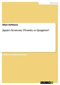 Japan s Economy  Phoenix Or Quagmire  PDF