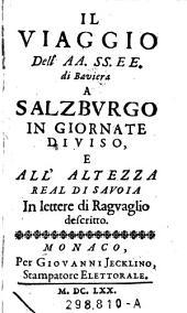 Il viaggo dell' AA. SS. EE. di Bavaria a Salzburgo in giornate diviso, e all' altezza real di Savoia in lettere di ragvaglio descritto