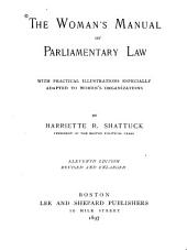 The Woman's Manual of Parliamentary Law: With Practical Illustrations Especially Adapted to Women's Organizations