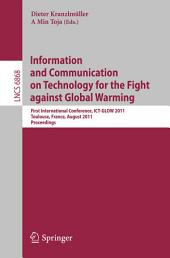 Information and Communication on Technology for the Fight against Global Warming: First International Conference, ICT-GLOW 2011, Toulouse, France, August 30-31, 2011, Proceedings