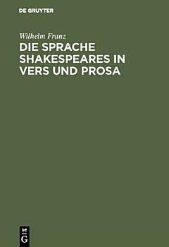 Die Sprache Shakespeares in Vers und Prosa PDF