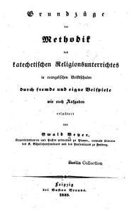Grundz  ge der methodik des katechetischen religionsunterrichtes in evangelischen volksschulen PDF