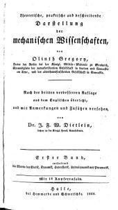 Erster Band, enthaltend die Theorie der Statik, Dynamik, Hydrostatik, Hydrodynamik und Pneumatik: 1