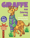 Giraffe Kids Coloring Book +Fun Facts for Kids to Read about Giraffes