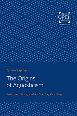 The Origins of Agnosticism
