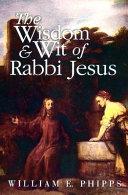 The Wisdom & Wit of Rabbi Jesus