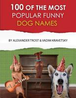 100 of the Most Popular Funny Dog Names PDF
