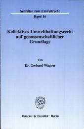 Kollektives Umwelthaftungsrecht auf genossenschaftlicher Grundlage