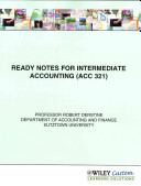 Ready Notes for Intermediate Accounting  ACC 321