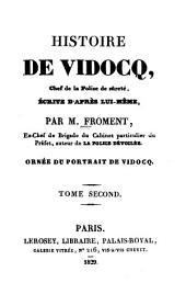 Histoire de Vidocq, chef de la police de sûrete, écrite d'après lui-même: Volume2